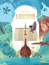 Bruno Wennagel et Mathieu Ferret - L'Odyssée - Le périple d'Ulysse.