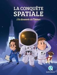 Bruno Wennagel et Mathieu Ferret - La conquête spatiale - A la découverte de l'univers !.