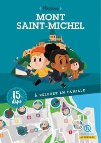 Bruno Wennagel et Mathieu Ferret - Mission Mont Saint-Michel - 15 défis à relever en famille.