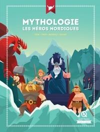 Bruno Wennagel et Mathieu Ferret - Mythologie les héros nordiques - Odin - Thor - Beowulf - Sigurd.
