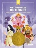 Bruno Wennagel et Mathieu Ferret - Mythologies du monde - Aztèque - Egyptienne - Grecque - Hindoue - Japonaise - Nordique.