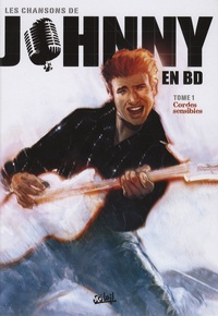 Bruno Wesel et André Taymans - Les chansons de Johnny en BD Tome 1 : Cordes sensibles.