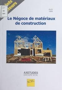Bruno Wullai - Le Négoce de matériaux de construction.