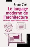 Bruno Zevi - Le langage moderne de l'architecture - Pour une approche anticlassique.