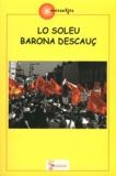 Brunon Peiràs et Jean-Philippe Jolia - Lo soleu barona descauç.