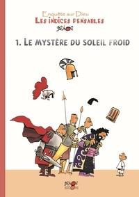 Brunor - Les indices pensables - Tome 1, Le mystère du soleil froid.