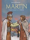 Brunor et Dominique Bar - Martin - Partager la vérité.