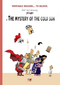 Brunor - Verifiable reasons... to believe Tome 1 : The mystery of the cold sun.