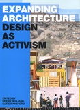 Bryan Bell et Katie Wakeford - Expanding Architecture - Design as Activism.
