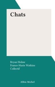 Bryan Holme et  Collectif - Chats.