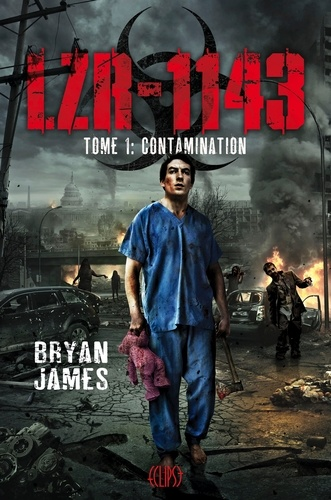 Bryan James - LZR-1143 Tome 1 : Contamination.