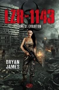 Bryan James - LZR-1143 Tome 2 : Evolution.