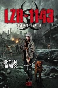 Bryan James - LZR-1143 Tome 3 : Rédemption.