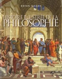 Bryan Magee - Histoire illustrée de la philosophie.