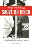 Bryan-Mark Rigg - Sauvé du Reich - Comment un soldat d'Hitler sauva le Rebbe des Loubavitch.