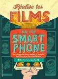 Bryan Michael Stoller - Réalise tes films sur ton smartphone - Un kit complet pour réaliser et projeter des films avec ton smartphone - Contient un projecteur.