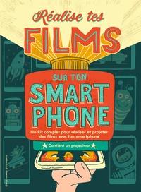 Réalise tes films sur ton smartphone- Un kit complet pour réaliser et projeter des films avec ton smartphone - Contient un projecteur - Bryan Michael Stoller |