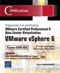 Bryan Miraucourt - Vmware vsphere 6 - Préparation à la certification vmware certified professional 6.