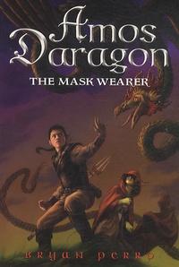 Bryan Perro - Amos Daragon  : The Mask Wearer.