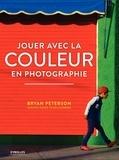 Bryan Peterson - Jouer avec la couleur en photographie.