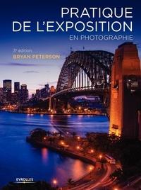 Bryan Peterson - Pratique de l'exposition en photographie.