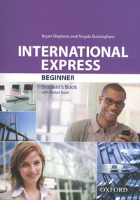 Bryan Stephens et Angela Buckingham - International Express Beginner - Student's Book with Pocket Book.