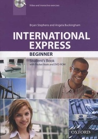 Bryan Stephens et Angela Buckingham - International Express Beginner - Student's Book. 1 DVD