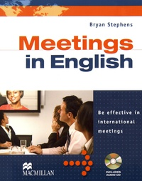 Bryan Stephens - Meetings in English - Be effective in international meetings. 1 CD audio