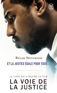 Bryan Stevenson - Et la justice égale pour tous... Un avocat dans l'enfer des prisons américaines.