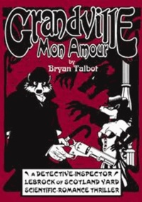 Bryan Talbot - Grandville mon Amour.