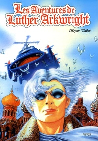 Bryan Talbot - Les aventures de Luther Arkwright.