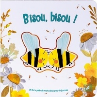 Bryony Clarkson et Patricia Hegarty - Bisou, bisou !.