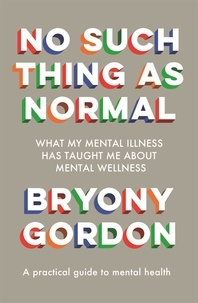 Bryony Gordon - No Such Thing as Normal - From the author of Glorious Rock Bottom.