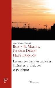 Buata B. Malela et Gérald Désert - Les marges dans les capitales littéraires, artistiques et politiques.