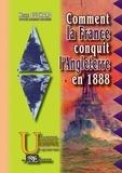 Buchard Henri - Comment la france conquit l'angleterre en 1888.
