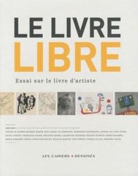 Buchet-Chastel - Le livre libre - Essai sur le livre d'artiste.