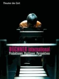BÜCHNER international - Produktionen, Positionen, Perspektiven.