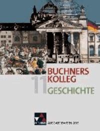 Buchners Kolleg Geschichte 11. Ausgabe Bayern 2013 - Unterrichtswerk für die gymnasiale Oberstufe.
