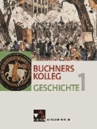 Buchners Kolleg Geschichte Ausgabe Berlin 1. Von der Antike bis zur Revolution von 1848/49. - Für die Jahrgangsstufen 11/12.