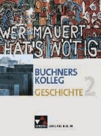 Buchners Kolleg Geschichte Ausgabe Berlin 2. Von der Zeit zwischen den Weltkriegen bis zur deutschen Wiedervereinigung.