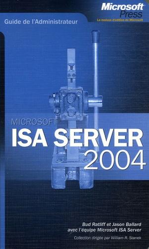Bud Ratliff et Jason Ballard - ISA Server 2004.