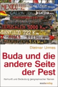 Buda und die andere Seite der Pest - Herkunft und Bedeutung geografischer Namen.