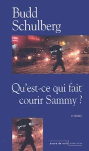Budd Schulberg - Qu'est-ce qui fait courir Sammy ?.