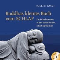 Buddhas kleines Buch vom Schlaf (inkl. Meditations-CD) - Zur Ruhe kommen, in den Schlaf finden, erholt aufwachen. Mit einem Vorwort von Thich Nhat Hanh.