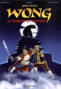 Buendia et  Ferra - Docteur Wong  : Le repaire du serpent.