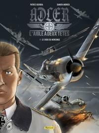 Buendia Patrice et Damien Andrieu - Adler, l'aigle à deux têtes - tome 1 - Le choix du mensonge.