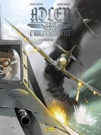 Buendia Patrice et Andrieu Damien - Adler, l'aigle à deux têtes - Tome 2 - Le choix du mal.