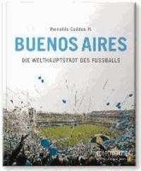 Buenos Aires - Die Welthauptstadt des Fußballs.