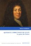 Buford Norman - Quinault, librettiste de Lully - Le poètes des Grâces.