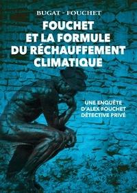 Bugat-Fouchet - Fouchet et la formule du réchauffement climatique.